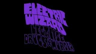 Electric Wizard - Legalise Drugs & Murder
