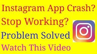 Instagram app crash / Stop problem solved