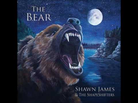 Shawn James & The Shapeshifters - The Bear (2013 - Full Album)