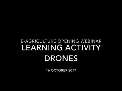 e-Agriculture Learning Activity on Drones: Recording of the opening session