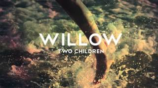 Watch Willow Two Children video