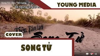 Song Tử - Tiêu Tâm Lang