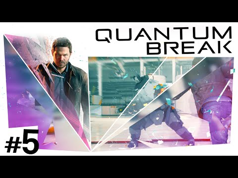 Quantum Break #5 - Dry Docks