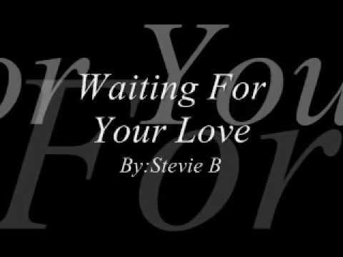 Lagu Waiting For Your Love (Singing Stevie B)