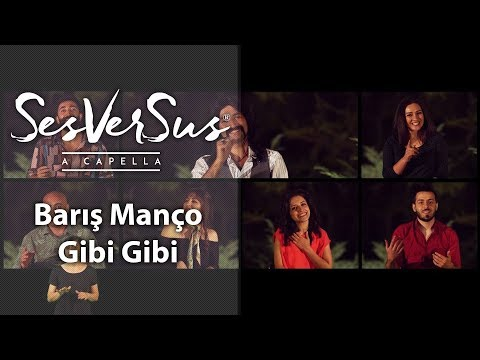 Gibi Gibi - SesVerSus (A Capella)