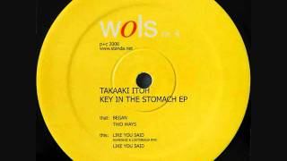 Takaaki Itoh - Like You Said (Rumenige & Loktibrada Remix) (B1)