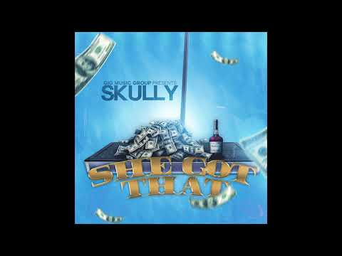 Skully - She Got That (Clean)