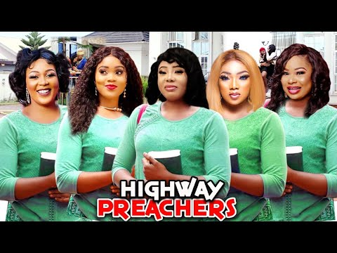 Download HIGHWAY PREACHERS 5&6 (Trending New Movie) PATIENCE OZOKWOR & CHINWE ISAAC 2021 LATEST MOVIE