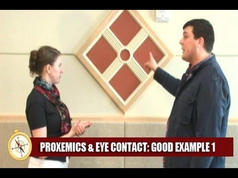 Proxemics and Eye Contact Good Example