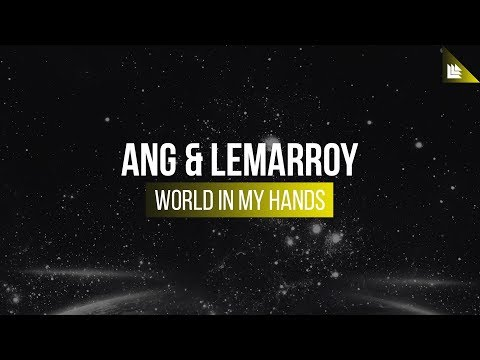 ANG & Lemarroy - World In My Hands