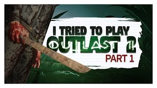 I Tried To Play Outlast 2 - Part 1