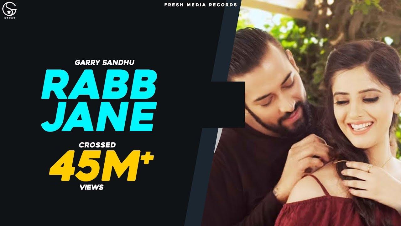 RABB JANE | Garry Sandhu ( full video song ) | Johny Vick & Vee | Latest  Punjabi New Song 2017