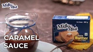 Best Caramel Sauce Recipe   Homemade Caramel Sauce