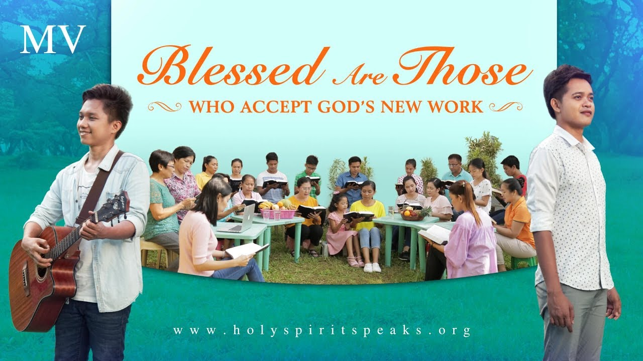 """Christian Song """"Blessed Are Those Who Accept God's New Work""""   Christian Music Video"""