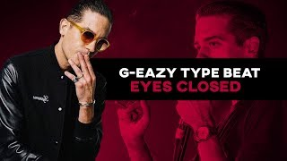 "[FREE DL] G-Eazy Type Beat  | ""Eyes Closed "" Prod. By BlackMo"