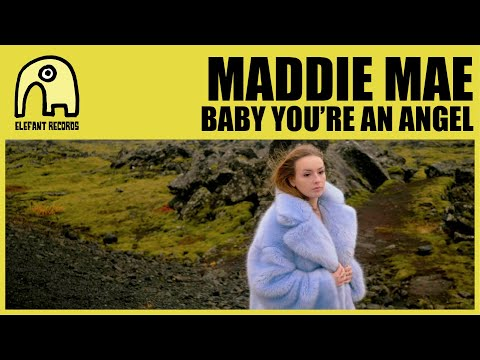 MADDIE MAE - Baby You're An Angel [Official]