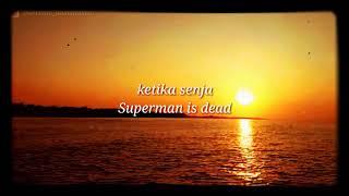 Ketika senja Superman is dead