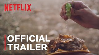 The Taco Chronicles Season 2 | Official Trailer | Netflix