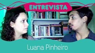 Entrevista - Luana Pinheiro (Iguacine)