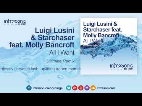 Luigi Lusini & Starchaser ft. Molly Bancroft - All I Want (Ultimate Remix) [Infrasonic Pure]