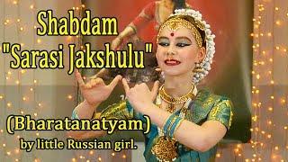 "Shabdam ""Sarasi Jakshulu"" (Bharatanatyam) by little Russian gi…"