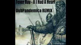 Fever Ray - If I Had A Heart (DubPandemica Bass Remix)