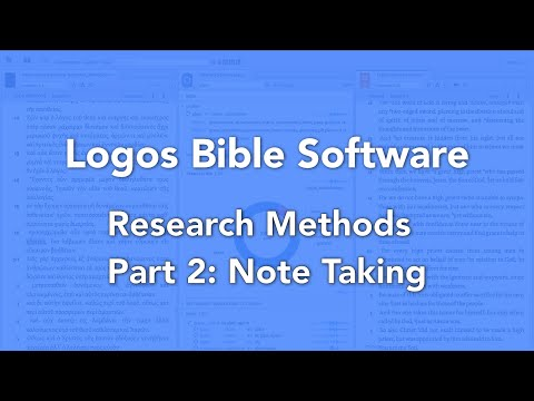 Logos Bible Software Research Methods Part 2 Note Taking