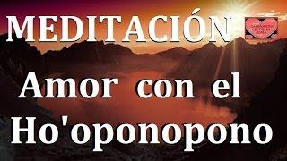 Video MEDITACIÓN . Amor con el Ho'oponopono. download MP3, 3GP, MP4, WEBM, AVI, FLV September 2018