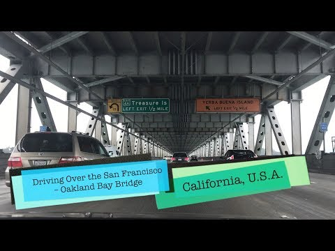 DRIVING! Travelling Over the San Francisco – Oakland Bay Bridge (California, U.S.A.)