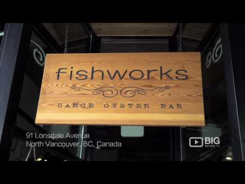 Fishworks Canoe Oyster Bar Restaurant In North Vancouver BC Serving Seafood And Wine