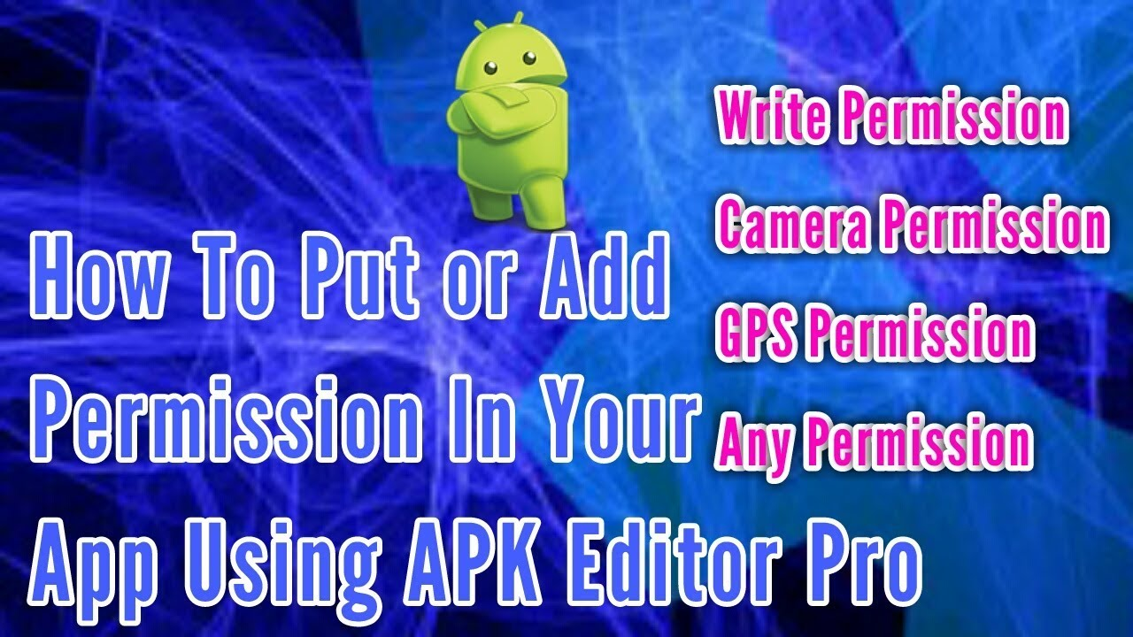 How To Put or Add Permission In Your App Using APK Editor Pro || By  Developer Partha