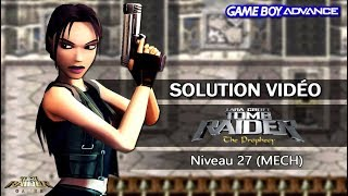[GBA] Tomb Raider : The Prophecy (2002) - Niveau 27 (MECH)