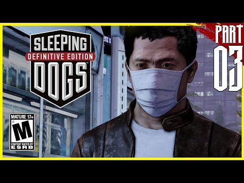 Sleeping Dogs: Definitive Edition | Gameplay Walkthrough Part 3 [PC - HD]