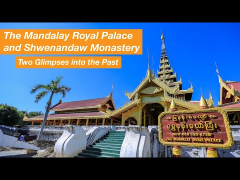The Mandalay Royal Palace and Shwenandaw Monastery