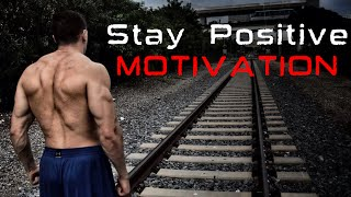POSITIVITY IS EVERYTHING | Motivation | 100k Subscribers