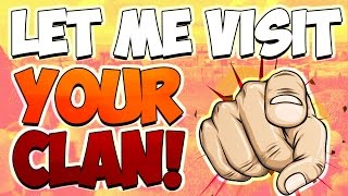 Clash of Clans - LET ME VISIT *YOUR* CLAN!