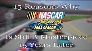 15 Reasons Why NASCAR Racing 2003 Is Still A Masterpiece 15 Years Later
