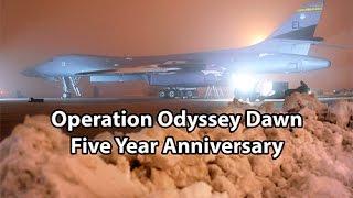 Operation Odyssey Dawn - Five Year Anniversary