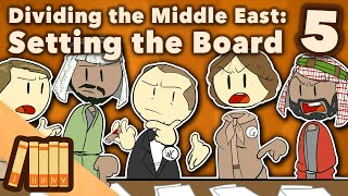 Dividing the Middle East - Setting the Board - Extra History - #5