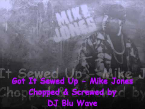 Got it sewed up - Mike Jones (Chopped & Screwed by DJ Blu Wave)