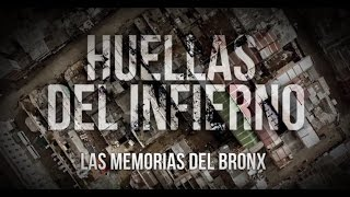 'Huellas del Infierno. Las Memorias del Bronx'- Testigo Directo HD