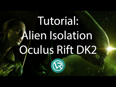 Tutorial: How to Get Alien Isolation Working with Your Oculus Rift DK2