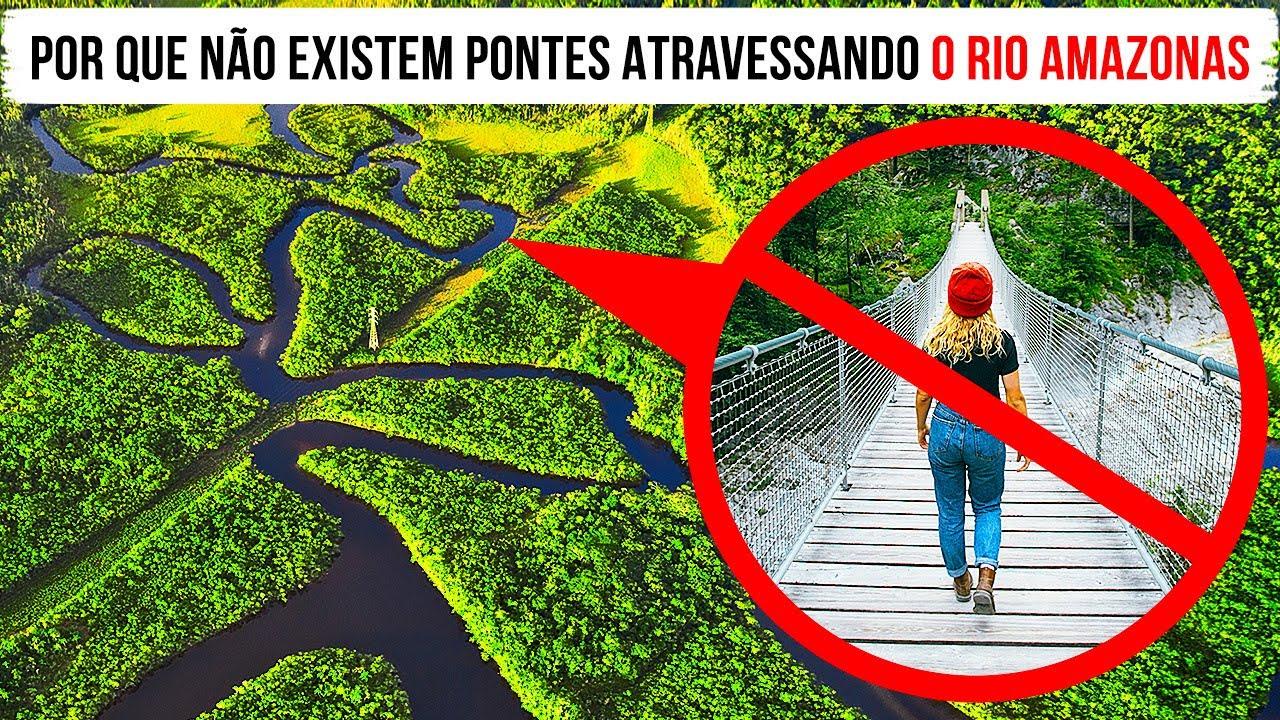 O Que Impede de Construírem Pontes Sobre o Rio Amazonas