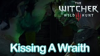 The Witcher 3 -  Kissing A Wraith