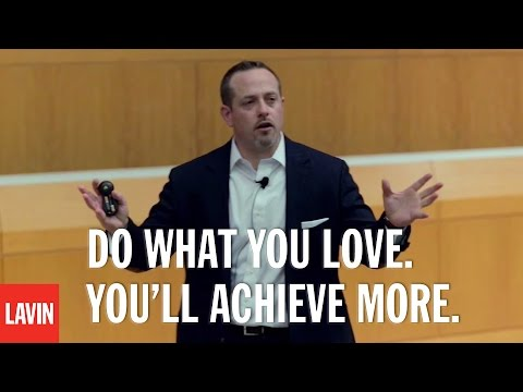 Daniel Lerner: Do What You Love. You'll Achieve More.