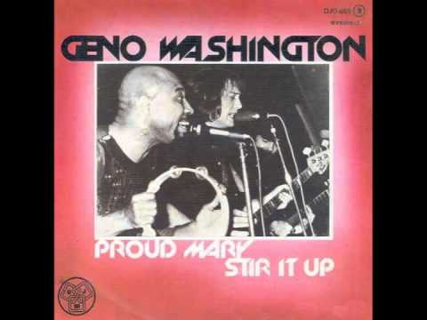 Geno Washington - Proud Mary