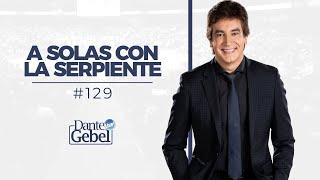 Dante Gebel 129  A Solas Con La Serpiente