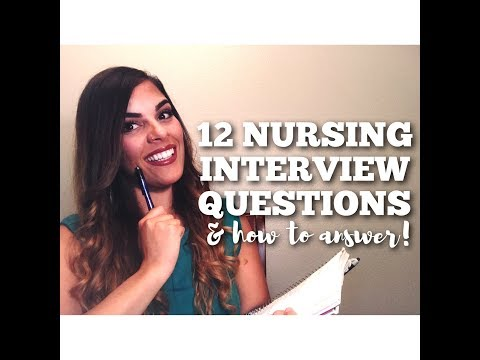12 Nursing Interview Questions & How To Answer Them.