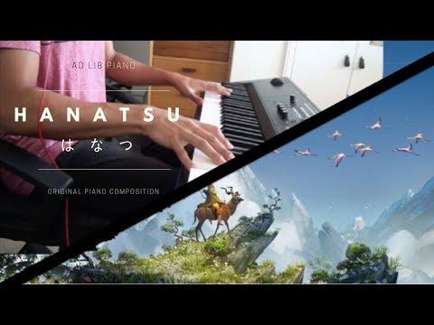 Hanatsu  Original Piano Composition  Ad Lib