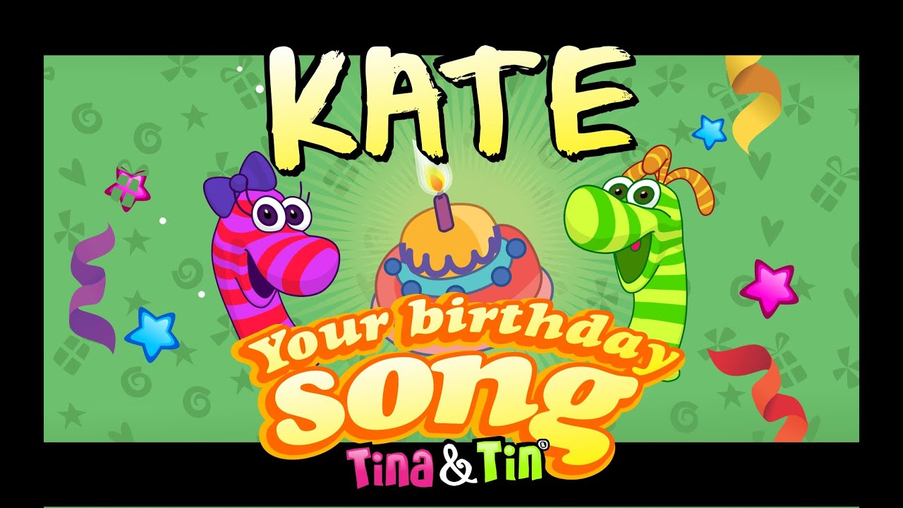 Tina Amp Tin Happy Birthday Kate Personalized Songs For Kids
